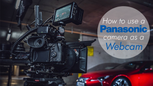 Read more about the article How to use a Panasonic Lumix Camera As a Webcam