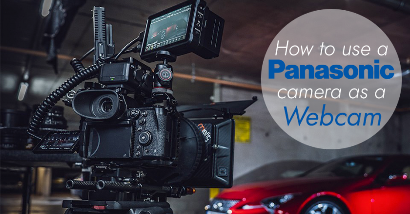 How to use a Panasonic Lumix Camera As a Webcam